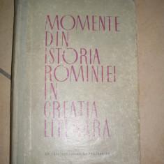 Momente Din Istoria Romaniei In Creatia Literara - Horia Ursu ,549479