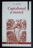 F. A. Hayek (ed.) - Capitalismul și istoricii