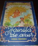 HĂINUȚA DE AZUR/ VICTOR SANDU/ ILUSTRAȚII LAURENȚIU SÎRBU/ 1986