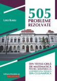 505 probleme rezolvate din testele-grila de matematica pentru admiterea la Universitatea Tehnica din Cluj-Napoca | Liviu Vlaicu