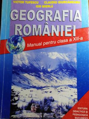 GEOGRAFIA ROMÂNIEI CLASA A 12 A - VICTOR TUFESCU & COLAB foto