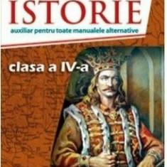Istorie. Auxiliar pentru toate manualele alternative. Clasa a IVa/Vasile Dinu, Paul Didita