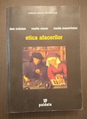 ETICA AFACERILOR - DAN CRACIUN, VASILE MORAR, VASILE MACOVICIUC foto
