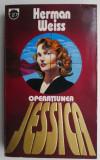 Operatiunea Jessica – Herman Weiss