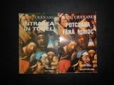 RADU CIUCEANU - INTRAREA IN TUNEL / POTCOAVA FARA NOROC. MEMORII 2 volume