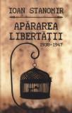 Apararea libertatii (1938-1947) | Ioan Stanomir, Curtea Veche