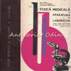 Fizica Medicala Si Aparatura De Laborator - Ion Ambrus, Mircea Gh. Ionescu