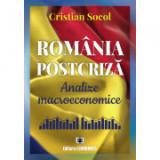 Romania postcriza. Analize macroeconomice - Cristian Socol