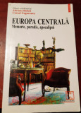 EUROPA CENTRALA - MEMORIE, PARADIS, APOCALIPSA - ADRIANA BABETI, C. UNGUREANU