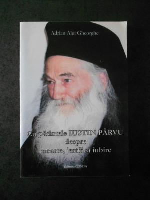 ADRIAN ALUI GHEORGHE - CU PARINTELE IUSTIN PARVU DESPRE MOARTE, JERTFA (2006) foto