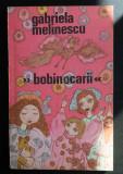 Gabriela Melinescu - Bobinocarii (ilustrații: Rodica Prato)
