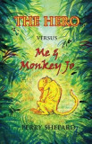 The Hero Versus Me & Monkey Jo