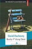Bucky F*cking Dent/David Duchovny