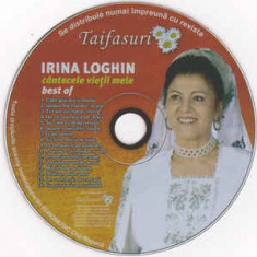 CD Irina Loghin ‎– Cântecele Vieții Mele - Best Of  , original