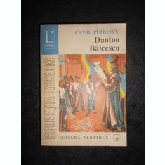 CAMIL PETRESCU - DANTON BALCESCU. TEATRU volumul 3