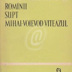 Romanii supt Mihai-Voievod Viteazul, vol. 1
