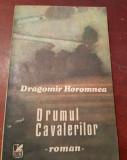 DRUMUL CAVALERILOR DRAGOMIR HOROMNEA