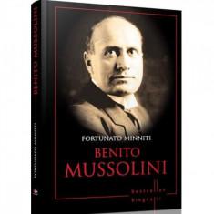 Benito Mussolini. Fortunato Minniti. Biografii (Reeditare)