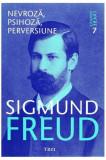 Nevroza, psihoza, perversiune - Volumul 7   Sigmund Freud