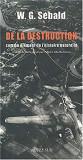 DE LA DESTRUCTION COMME ELEMENT DE L'HISTOIRE NATURELLE - W.G. SEBALD (CARTE IN LIMBA FRANCEZA)