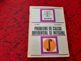 CULEGERE DE PROBLEME DE CALCUL DIFERENTIAL SI INTEGRAL,Lia arama,Teodor Morozan