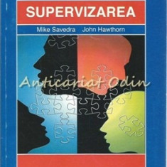 Supervizarea - Mike Savedra, John Hawthorn