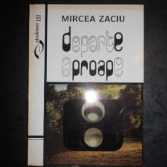 MIRCEA ZACIU - DEPARTE APROAPE