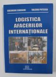 LOGISTICA AFACERILOR INTERNATIONALE de GHEORGHE CARAIANI si VALERIU POTECEA , 2008