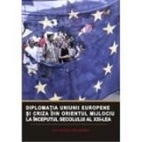 Diplomatia Uniunii Europene si criza din Orientul Mijlociu la inceputul secolului al XXI-lea - Ana-Maria Bolborici
