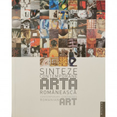 Arta romaneasca: sinteze contemporane / Romanian art: contemporary syntheses