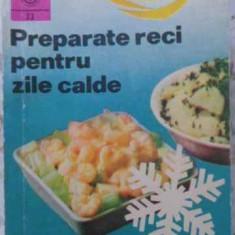 PREPARATE RECI PENTRU ZILE CALDE - DRAGA NEAGU