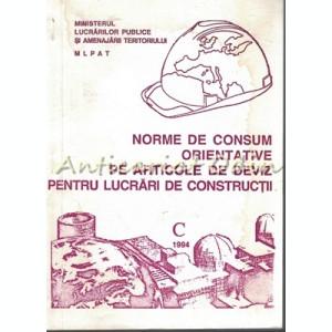 Norme De Consum Orientative Pe Articole De Deviz Pentru Lucrari De Constructii C