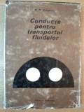 CONDUCTE PENTRU TRANSPORTUL FLUIDELOR de N.N. DRAGHICI , 1971