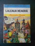 ALEXANDRE DUMAS - LALEAUA NEAGRA (1982, editie cartonata)