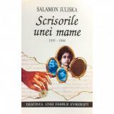 Carte Salamon Juliska - Scrisorile Unei Mame 1935-1944