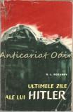 Cumpara ieftin Ultimele Zile Ale Lui Hitler - G. L. Rozanov
