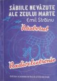 Sabiile nevazute ale zeului Marte (Razboiul radioelectronic) – Emil Strainu