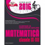 Matematica in concursuri Scolare IX-XII/2016 - Ghe. Cainiceanu (Coord.), Emilia-Stefania Raducan, Dana-Mariana Paponiu, Carmen-Victorita Chirfot, Mari, Aramis