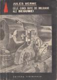 Verne, J. - CELE CINCI SUTE DE MILIOANE ALE BEGUMEI, ed. Tineretului, Bucuresti