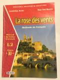 Manual franceza La rose des vents L2, cls. XI 11, Clasa 11, Limba Franceza