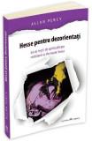 Hesse pentru dezorientati - Allan Percy