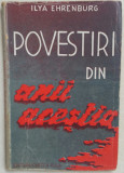 ILYA EHRENBURG - POVESTIRI DIN ANII ACESTIA {1945}