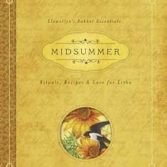 Midsummer: Rituals, Recipes & Lore for Litha