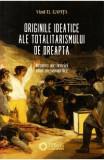Originile ideatice ale totalitarismului de dreapta - Vlad D. Gafita