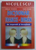 DICTIONAR FRANCEZ-ROMAN de EXPRESII SI LOCUTIUNI de NICOLAE STOICESCU , EUGEN BALASA , 2005