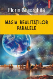 Magia realitatilor paralele