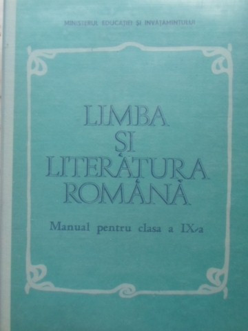 LIMBA SI LITERATURA ROMANA MANUAL PENTRU CLASA A IX-A - C-TIN. OTOBACU SI COLAB.