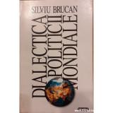 Dialectica politicii mondiale, Silviu Brucan