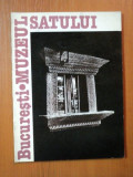 MUZEUL SATULUI de GEORGETA STOICA si IOAN GODEA ,BUCURESTI 1993