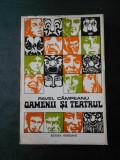 PAVEL CAMPEANU - OAMENII SI TEATRUL